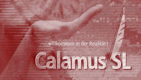 . . . welcome to reality! Calamus SL